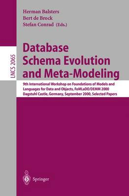 Database Schema Evolution and Meta-Modeling: Database Schema Evolution and Meta-Modeling 9th International Workshop on Foundations of Models and Languages for Data and Objects, FoMLaDO/DEMM 2000, Dagstuhl Castle, Germany, September 18-21, 2000, Selected P