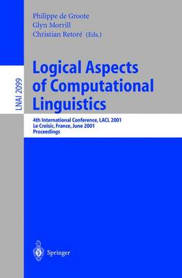 Logical Aspects of Computational Linguistics: 4th International Conference, LACL 2001, Le Croisic, France, June 27-29, 2001, Proceedings