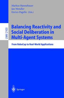 Balancing Reactivity and Social Deliberation in Multi-Agent Systems: From RoboCup to Real-World Applications