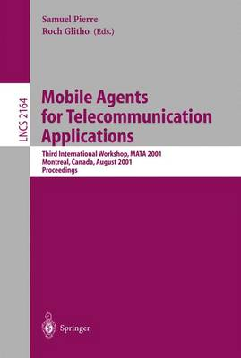 Mobile Agents for Telecommunication Applications: Third International Workshop, MATA 2001, Montreal, Canada, August 14-16, 2001. Proceedings