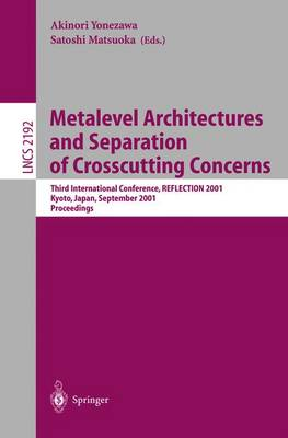 Metalevel Architectures and Separation of Crosscutting Concerns: Third International Conference, REFLECTION 2001, Kyoto, Japan, September 25-28, 2001 Proceedings