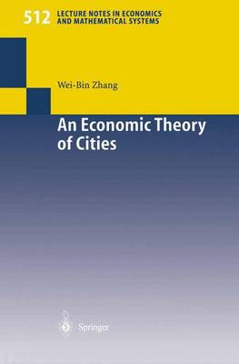 An Economic Theory of Cities: Spatial Models with Capital, Knowledge, and Structures