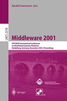 Middleware 2001: IFIP/ACM International Conference on Distributed Systems Platforms Heidelberg, Germany, November 12-16, 2001, Proceedings