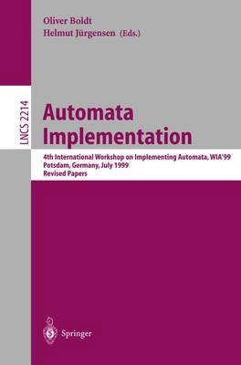 Automata Implementation: 4th International Workshop on Implementing Automata, WIA'99 Potsdam, Germany, July 17-19, 2001 Revised Papers