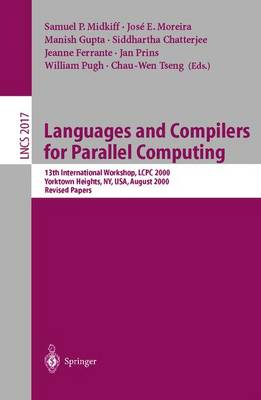 Languages and Compilers for Parallel Computing: 13th International Workshop, LCPC 2000, Yorktown Heights, NY, USA, August 10-12, 2000, Revised Papers