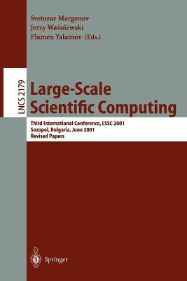 Large-Scale Scientific Computing: Third International Conference, LSSC 2001, Sozopol, Bulgaria, June 6-10, 2001. Revised Papers