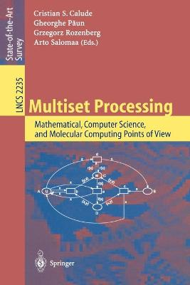 Multiset Processing: Mathematical, Computer Science, and Molecular Computing Points of View