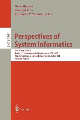 Perspectives of System Informatics: 4th International Andrei Ershov Memorial Conference, PSI 2001, Akademgorodok, Novosibirsk, Russia, July 2-6, 2001, Revised Papers