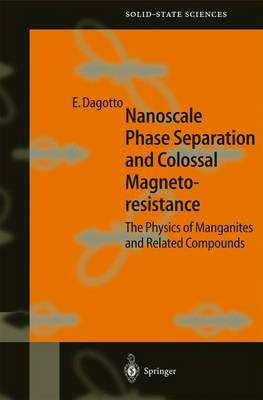 Nanoscale Phase Separation and Colossal Magnetoresistance: The Physics of Manganites and Related Compounds