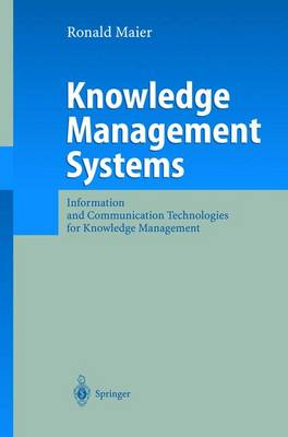 Knowledge Management Systems: Information and Communicationm Technologies for Knowledge Management