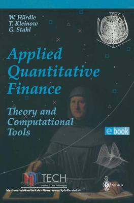Applied Quantitative Finance: Theory and Computational Tools