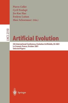 Artificial Evolution: 5th International Conference, Evolution Artificielle, EA 2001, Le Creusot, France, October 29-31, 2001. Selected Papers