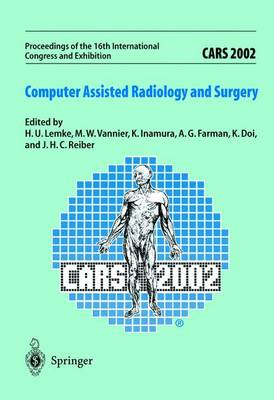 Cars 2002 Computer-assisted Radiology and Surgery: Proceedings of the 16th International Congress and Exhibition, Paris, June 26-29, 2002