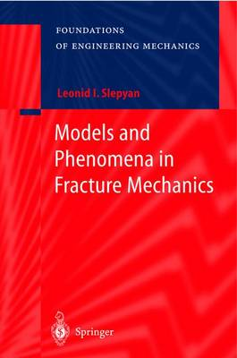 Models and Phenomena in Fracture Mechanics