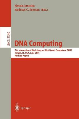 DNA Computing: 7th International Workshop on DNA-Based Computers, DNA7, Tampa, FL, USA, June 10-13, 2001, Revised Papers