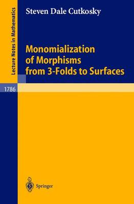 Monomialization of Morphisms from 3-folds to Surfaces: v. 1786