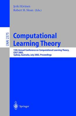 Computational Learning Theory: 15th Annual Conference on Computational Learning Theory, COLT 2002, Sydney, Australia, July 8-10, 2002. Proceedings