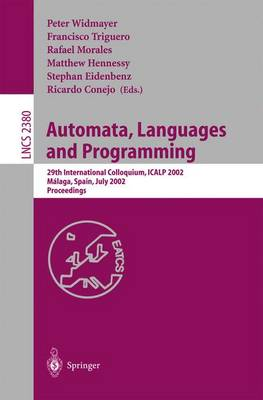 Automata, Languages and Programming: 29th International Colloquium, ICALP 2002, Malaga, Spain, July 8-13, 2002. Proceedings