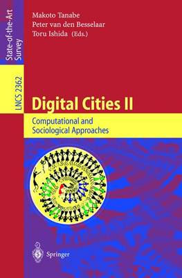 Digital Cities II: Computational and Sociological Approaches: Second Kyoto Workshop on Digital Cities, Kyoto, Japan, October 18-20, 2001. Revised Papers