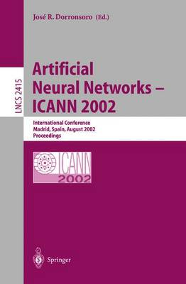 Artificial Neural Networks - ICANN 2002: International Conference, Madrid, Spain, August 28-30, 2002. Proceedings