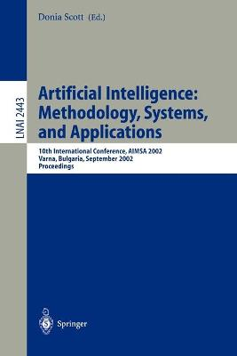 Artificial Intelligence, Methodology, Systems, and Applications: 10th International Conference, Aimsa 2002, Varna, Bulgaria, September 4-6, 2002, Proceedings