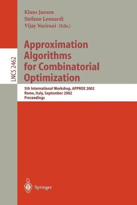 Approximation Algorithms for Combinatorial Optimization: 5th International Workshop, APPROX 2002, Rome, Italy, September 17-21, 2002. Proceedings