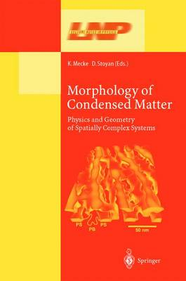 Morphology of Condensed Matter: Physics and Geometry of Spatially Complex Systems