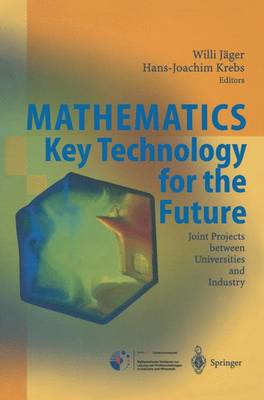 Mathematics - Key Technology for the Future: Joint Projects between Universities and Industry