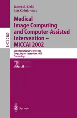 Medical Image Computing and Computer-Assisted Intervention - MICCAI 2002: 5th International Conference, Tokyo, Japan, September 25-28, 2002, Proceedings, Part II