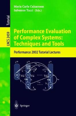 Performance Evaluation of Complex Systems: Techniques and Tools: Performance 2002. Tutorial Lectures