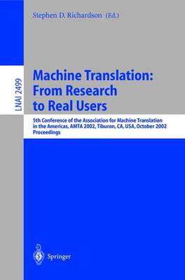 Machine Translation,  from Research to Real Users: 5th Conference of the Association for Machine Translation in the Americas, Amta 2002 Tiburon, Ca, USA, October 6-12, 2002. Proceedings