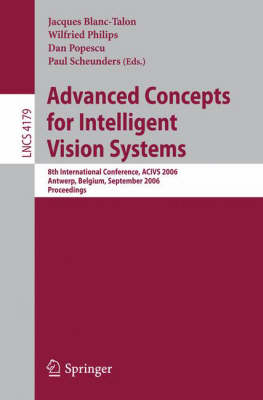 Advanced Concepts for Intelligent Vision Systems: 8th International Conference, ACIVS 2006, Antwerp, Belgium, September 18-21, 2006, Proceedings