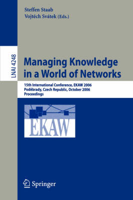 Managing Knowledge in a World of Networks: 15th International Conference, Ekaw 2006, Podebrady, Czech Republic, October 6-10, 2006, Proceedings