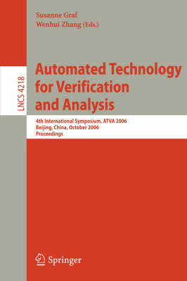 Automated Technology for Verification and Analysis: 4th International Symposium, ATVA 2006, Beijing, China, October 23-26, 2006, Proceedings