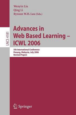 Advances in Web Based Learning -- ICWL 2006: 5th International Conference, Penang, Malaysia, July 19-21, 2006, Revised Papers