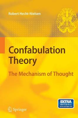 Confabulation Theory: The Mechanism of Thought