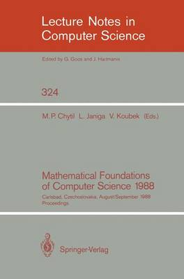 Mathematical Foundations of Computer Science 1988: 13th Symposium Carlsbad, Czechoslovakia, August 29 - September 2, 1988, Proceedings