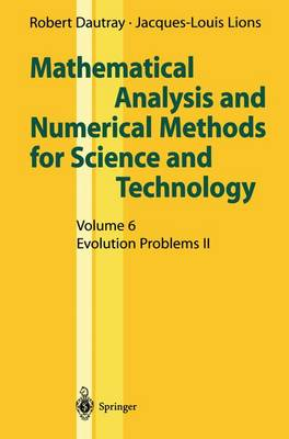 Mathematical Analysis and Numerical Methods for Science and Technology: Vol 6: Evolution Problems II: the Navier-Stokes and Transport Equations and Numerical Methods