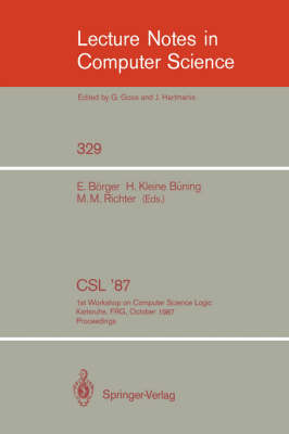 CSL '87: 1st Workshop on Computer Science Logic, Karlsruhe, FRG, October 12-16, 1987. Proceedings