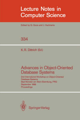 Advances in Object-Oriented Database Systems: 2nd International Workshop on Object-Oriented Database Systems, Bad Munster am Stein-Ebernburg, FRG, September 27-30, 1988, Proceedings