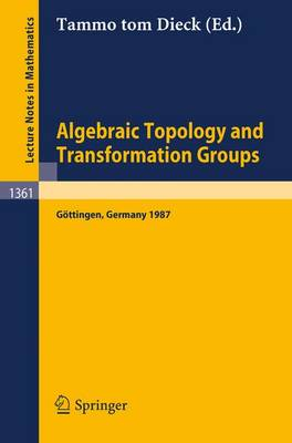 Algebraic Topology and Transformation Groups: Proceedings of a Conference held in Goettingen, FRG, August 23-29, 1987