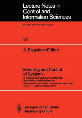 Modeling and Control of Systems in Engineering, Quantum Mechanics, Economics and Biosciences: Proceedings of the Bellman Continuum Workshop 1988, June 13-14, Sophia Antipolis, France