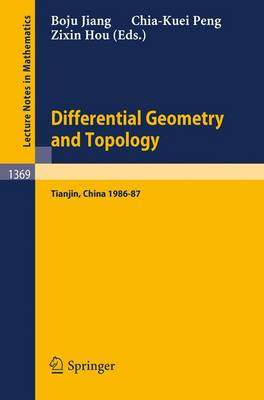 Differential Geometry and Topology: Proceedings of the Special Year at Nankai Institute of Mathematics, Tianjin, PR China, 1986-87