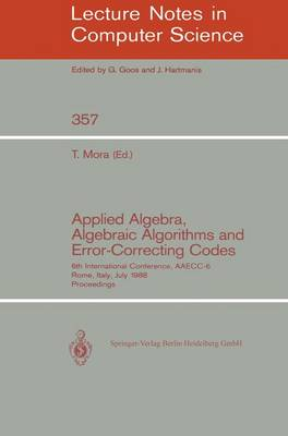 Applied Algebra, Algebraic Algorithms and Error-Correcting Codes: 6th International Conference, AAECC-6, Rome, Italy, July 4-8, 1988. Proceedings
