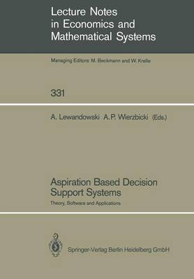 Aspiration Based Decision Support Systems: Theory, Software and Applications