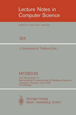 MFDBS 89: 2nd Symposium on Mathematical Fundamentals of Database Systems, Visegrad, Hungary, June 26-30, 1989. Proceedings