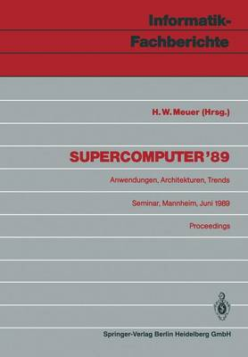 Supercomputer '89: Anwendungen, Architekturen, Trends : Seminar : Papers