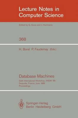 Database Machines: Sixth International Workshop, IWDM '89, Deauville, France, June 19-21, 1989. Proceedings