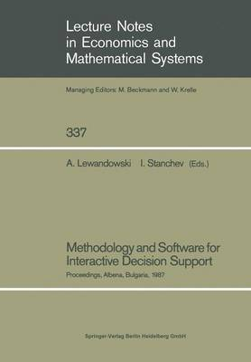 Methodology and Software for Interactive Decision Support: Proceedings of the International Workshop Held in Albena, Bulgaria, October 19-23, 1987