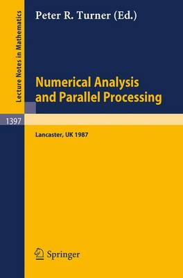 Numerical Analysis and Parallel Processing: Lectures given at The Lancaster Numerical Analysis Summer School 1987